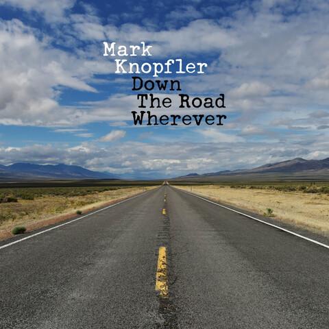√Down The Road Wherever von Mark Knopfler - LP jetzt im uDiscover Shop